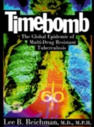 Timebomb:The Global Epidemic of Multi-Drug Resistant Tuberculosis