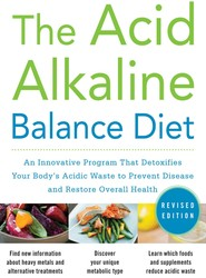 The Acid Alkaline Balance Diet, Second Edition