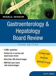 Gastroenterology and Hepatology Board Review: Pearls of Wisdom, Third Edition