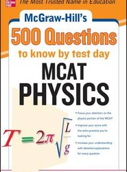 McGraw-Hill's 500 MCAT Physics Questions to Know by Test Day