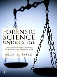 Forensic Science Under Siege