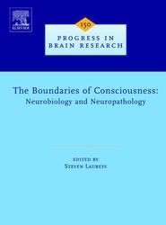 Boundaries of Consciousness: Neurobiology and Neuropathology