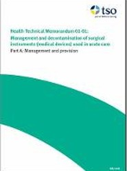 Management and Decontamination of Surgical Instruments (Medical Devices) Used in Acute Care: Management and Provision Part A