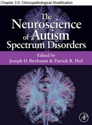 Chapter 27, Clinicopathological Stratification of Idiopathic Autism and Autism with 15q11.2–q13 Duplications