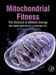 Mitochondrial Fitness: the Science of Athletic Energy