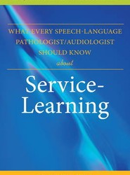 What Every Speech-language Pathologist/Audiologist Should Know About Service Learning