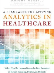 A Framework for Applying Analytics in Healthcare