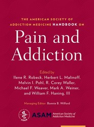 The American Society of Addiction Medicine Handbook on Pain and Addiction