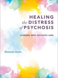 Healing the Distress of Psychosis