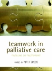 Teamwork in Palliative Care: Fulfilling or Frustrating?