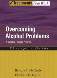 Overcoming Alcohol Problems: A Couples-Focused Program: Therapist Guide