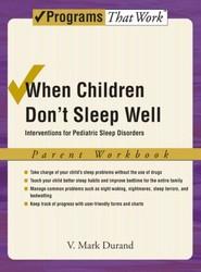 When Children Don't Sleep Well: Parent Workbook