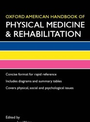 Oxford American Handbook of Physical Medicine & Rehabilitation