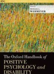 The Oxford Handbook of Positive Psychology and Disability