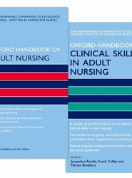 Oxford Handbook of Adult Nursing and Oxford Handbook of Clinical Skills in Adult Nursing Pack