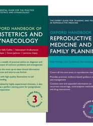 Oxford Handbook of Obstetrics and Gynaecology and Oxford Handbook of Reproductive Medicine and Family Planning Pack