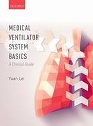 Medical Ventilator System Basics: A clinical guide