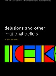 Delusions and Other Irrational Beliefs