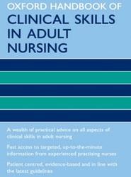 Oxford Handbook of Clinical Skills in Adult Nursing
