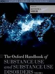 The Oxford Handbook of Substance Use and Substance Use Disorders