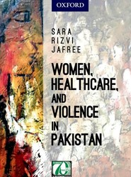 Women, Healthcare, and Violence in Pakistan