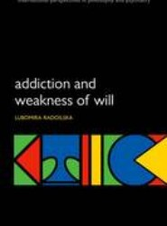Addiction and Weakness of Will