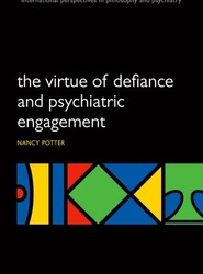 The Virtue of Defiance and Psychiatric Engagement