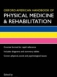 Oxford American Handbook of Physical Medicine & Rehabilitation (B8, Flexicover)