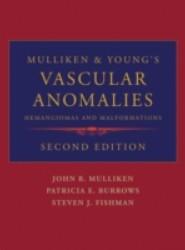 Mulliken and Youngs Vascular Anomalies: Hemangiomas and Malformations