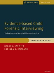 Evidence-based Child Forensic Interviewing