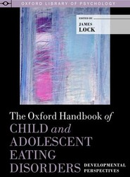 The Oxford Handbook of Child and Adolescent Eating Disorders: Developmental Perspectives