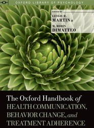 The Oxford Handbook of Health Communication, Behavior Change, and Treatment Adherence