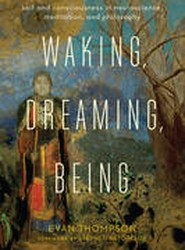Waking, Dreaming, Being