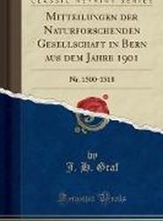 Mitteilungen Der Naturforschenden Gesellschaft in Bern Aus Dem Jahre 1901