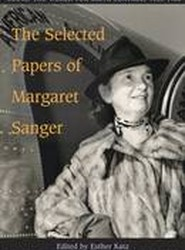 The Selected Papers of Margaret Sanger: Volume 4