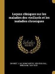 Lecons Cliniques Sur Les Maladies Des Vieillards Et Les Maladies Chroniques