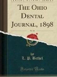 The Ohio Dental Journal, 1898, Vol. 16 (Classic Reprint)