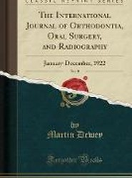 The International Journal of Orthodontia, Oral Surgery, and Radiography, Vol. 8