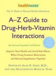 A-Z Guide to Drug-Herb-Vitamin