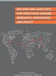 Big Data and Analytics for Infectious Disease Research, Operations, and Policy