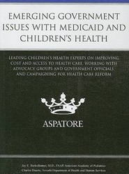 Emerging Government Issues with Medicaid and Children's Health