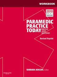 Workbook for Paramedic Practice Today: v. 1
