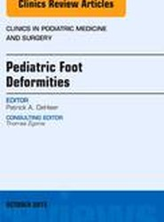 Pediatric Foot Deformities, An Issue of Clinics in Podiatric Medicine and Surgery
