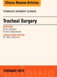 Tracheal Surgery, An Issue of Thoracic Surgery Clinics