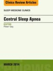 Central Sleep Apnea, An Issue of Sleep Medicine Clinics