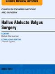 Hallux Abducto Valgus Surgery, An Issue of Clinics in Podiatric Medicine and Surgery