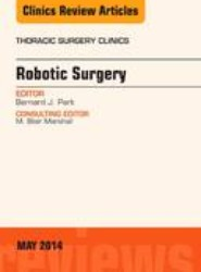 Robotic Surgery, An Issue of Thoracic Surgery Clinics