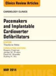 Pacemakers and implantable Cardioverter Defibrillators, An Issue of Cardiology Clinics