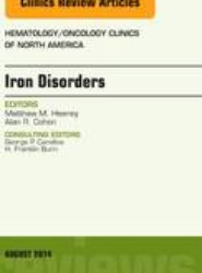 Iron Disorders, An Issue of Hematology/Oncology Clinics