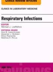 Respiratory Infections, An Issue of Clinics in Laboratory Medicine